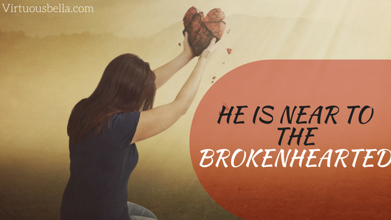 He is Near to the BrokenHearted !