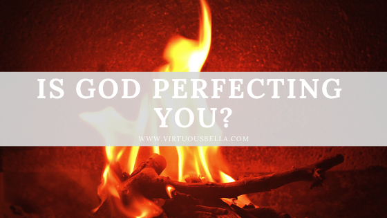 Is God Perfecting You_